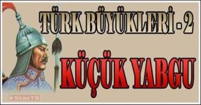 turk-buyukleri-kucuk-yabgu.png